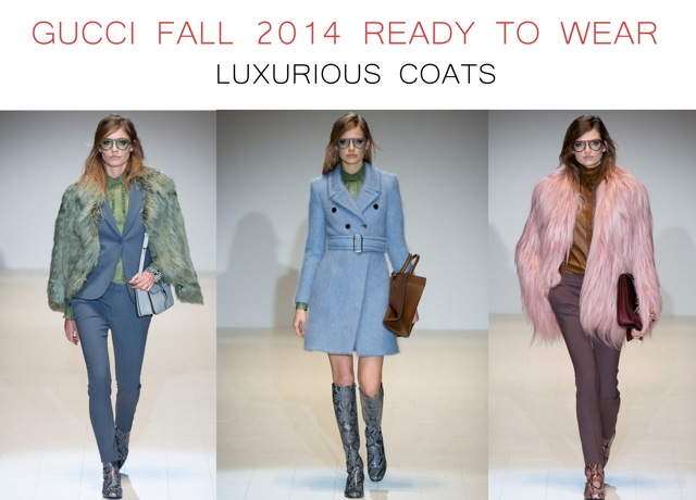 Gucci Fall 2014 Ready to Wear Luxurious coats - by Chic n Cheap Living