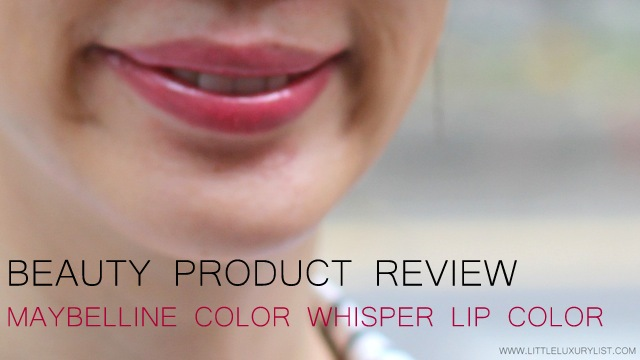 Beauty Product Review Maybelline Color Whisper by little luxury list