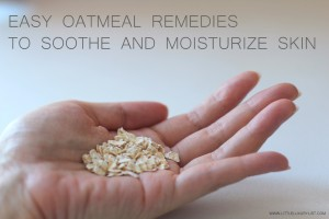 Oatmeal remedies to soothe and moisturize skin by little luxury list