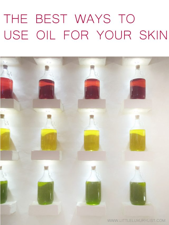 The Best Ways to use oil for your skin